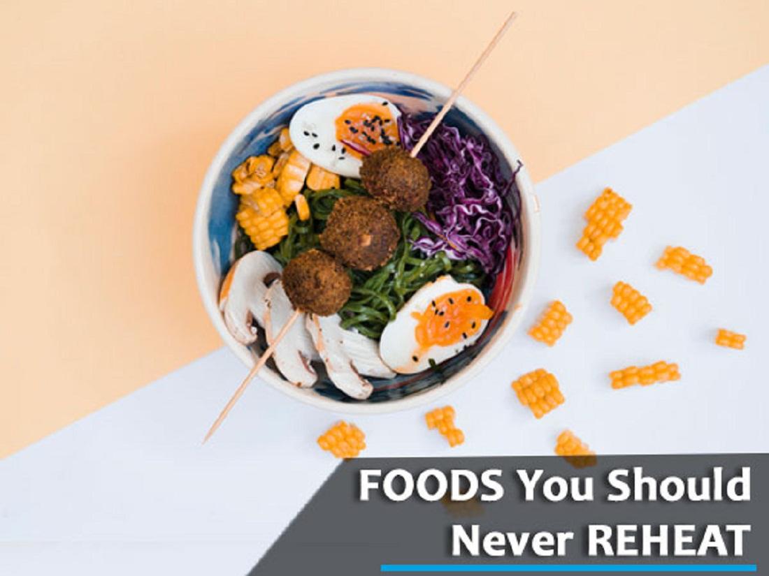 أطعمة توقفي عن إعادة تسخينها